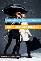 The Perils of Winter Fashion for the Fashion Impaired