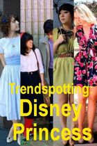 Trendspotting: Disney Princess
