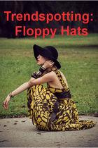 Trendspotting: Floppy Hats