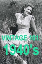 VINTAGE 101: 1940's
