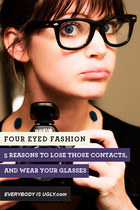 5 Reasons To Wear Your Glasses!