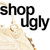 ShopUgly