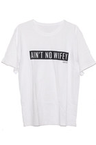 Ain't no Wifey Shirt White/Black