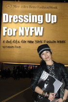 Dressing Up for New York Fashion Week