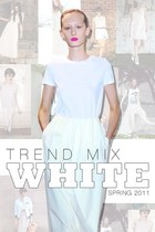 White for Spring 2011: Trend Mix