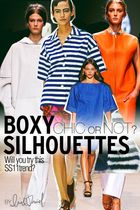 CHIC or NOT?: SS11's Boxy Silhouettes