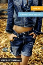 Trend: Spring Shorts! Learn How To Make Them Work