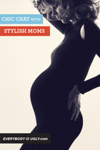 STYLISH MOMS: CHICTOPIA STYLE!
