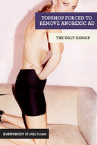 TOPSHOP REMOVES ANOREXIC AD IN THE UGLY GOSSIP
